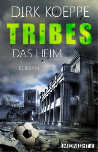 Dirk Koeppe: Tribes - Das Heim) E-Book (2015