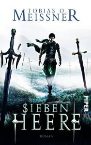 Tobias O. Meissner: Sieben Heere Broschierte Ausgabe Piper Verlag (2015)