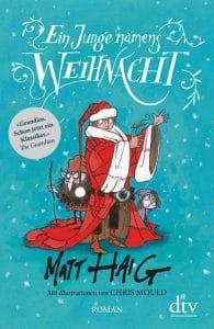 Matt Haig: Ein Junge namens Weihnacht, Dt. HC-Ausgabe, dtv Verlag (14.10.2016)