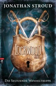 Jonathan Stroud: Die seufzende Wendeltreppe (Lockwood & Co. 1) cbj Verlag (2013)