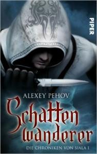 Alexey Pehov: Schattenwanderer Dt. Taschenbuchausgabe Piper Verlag (2012)