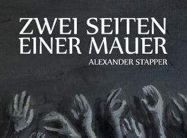Alexander Stapper: Zwei Seiten einer Mauer (Dystopie)