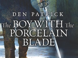 Den Patrick: The Boy with the Porcelain Blade