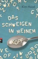 Kim Hood: Das Schweigen in meinem Kopf Taschenbuchausgabe cbj Verlag (2014)