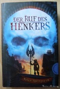 Björn Springorum: Der Ruf des Henkers Dt. Hardcoverausgabe Thienemann Verlag (2016)