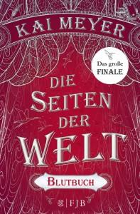 Kai Meyer: Die Seiten der Welt (Blutbuch) Dt. Hardcoverausgabe Fischer FJB (2016)