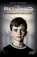 Seth Patrick: The Returned Die Vergangenheit kehrt zurück Loewe Verlag (2016)