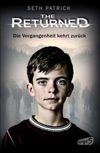 Seth Patrick: The Returned - Die Vergangenheit kehrt zurück, Loewe Verlag (2016)