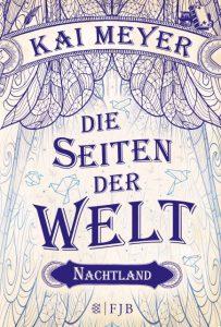 Kai Meyer: Die Seiten der Welt - Nachtland, Dt. Hardcoverausgabe, Fischer FJB (2015)