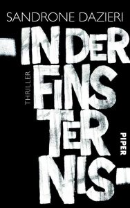 Sandrone Dazieri: In der Finsternis Deutscher Hardcover Piper (2015)