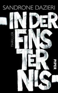 Sandrone Dazieri: In der Finsternis Taschenbuch Piper (2015)