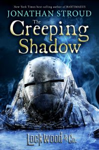 Jonathan Stroud: The Creeping Shadow Hardcoverausgabe Disney-Hyperion (2016), dt. Ausgabe: Das Flammende Phantom