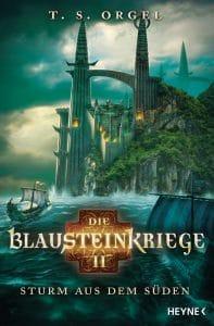 TS Orgel: Die Blausteinkriege 2 - Sturm aus dem Sueden Heyne Verlag (2016)