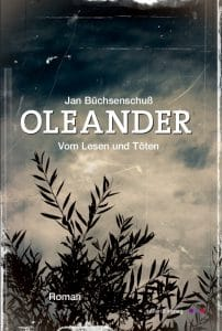 Jan Büchsenschuß: Oleander, E-Book, Verlag Schardt (2015)