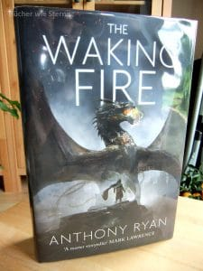 Anthony Ryan: The Waking Fire (Draconis Memoria 1) UK-Hardcover Orbit Verlag (2016)