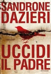 Sandrone Dazieri: Uccidi il padre Ital. Originalausgabe Numeri Primi (2015)