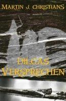 Martin J. Christians: Dilgas Versprechen E-Book (2016)