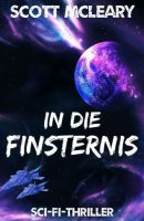 Scott McLeary: In die Finsternis E-Book