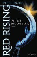 Pierce Broen: Red Rising Tag der Entscheidung Dt. Taschenbuch, Heyne (2016)
