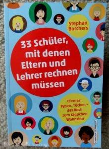 Stephan Borchers: 33 Schüler, mit denen Eltern und Lehrer rechnen müssen Taschenbuch Schwarzkopf Verlag (2016)