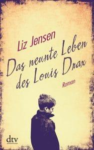 Liz Jensen: Das neunte Leben des Louis Drax Taschenbuch dtv-Verlag (2016)
