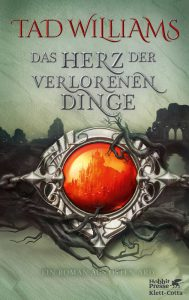 Tad Williams: Das Herz der verlorenen Dinge, Dt. Hardcover (11.03.2017), Hobbit Presse/Klett-Cotta