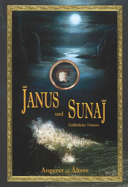 Angerer der Ältere: Janus und Sunaj, Illustrierte Hardcoverausgabe, Burg Verlag (2016)
