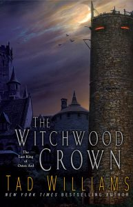 Tad Williams: The Witchwood Crown, US-Hardcover, Tor Verlag, 2017