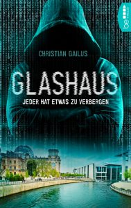 Christian Gailus: Glashaus, E-Book, beThrilled (Bastei Entertainment), 2017