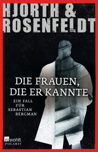 Hjorth/Rosenfeldt: Die Frauen, die er kannte, Broschiert, Rowohlt Verlag, 2012