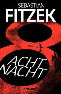 Sebastian Fitzek: Achtnacht, Broschierte Ausgabe, Knaur Verlag, 2017