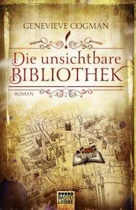 Genevieve Cogman: Die unsichtbare Bibliothek, Dt. broschierte Ausgabe, Bastei Lübbe, 2015