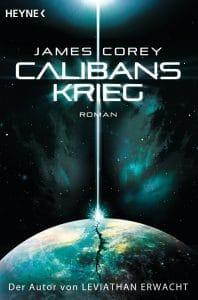 James Corey: Calibans Krieg, Taschebuchausgabe, Heyne Verlag, 2013