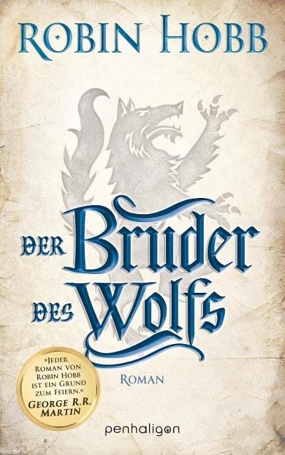 Robin Hobb: Der Bruder des Wolfs, Broschierte Ausgabe, Penhaligon, 2017