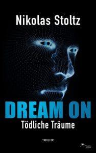 Nikolas Stoltz: Dream On - Tödliche Träume, Taschenbuchausgabe,  FeuerWerke Verlag, 2017