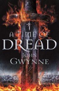 John Gwynne: A Time of Dread, Gebundene UK-Ausgabe, Macmillan, 2018