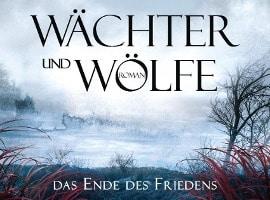 Wächter und Wölfe - Das Ende des Friedens von Anna Stephens