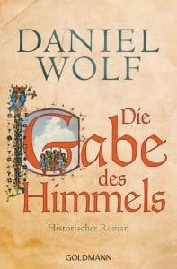 Daniel Wolf: Die Gabe des Himmels, Broschierte Ausgabe, Goldmann Verlag, 2018