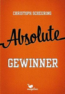 Christoph Scheuring: Absolute Gewinner, Gebundene Ausgabe, Magellan Verlag, 2018