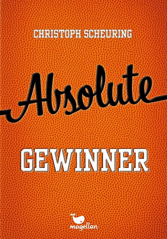 Absolute Gewinner von Christoph Scheuring (Meine besten Jugendbücher)