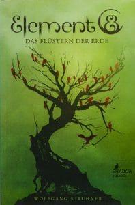 Wolfgang Kirchner: Element 8 Taschenbuchausgabe, Shadow Press, 2016