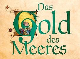 Daniel Wolf: Das Gold des Meeres (Historischer Roman)