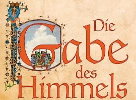 Daniel Wolf: Die Gabe des Himmels (Historischer Roman)