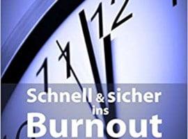 Schnell & sicher ins Burnout von Uma Ulrike Reichelt
