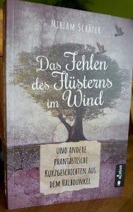 Miriam Schäfer: Das Fehlen des Flüsterns im Wind, Taschenbuch, acabus Verlag, 2018