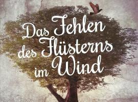Miriam Schäfer: Das Fehlen des Flüsterns im Wind (Kurzgeschichten)