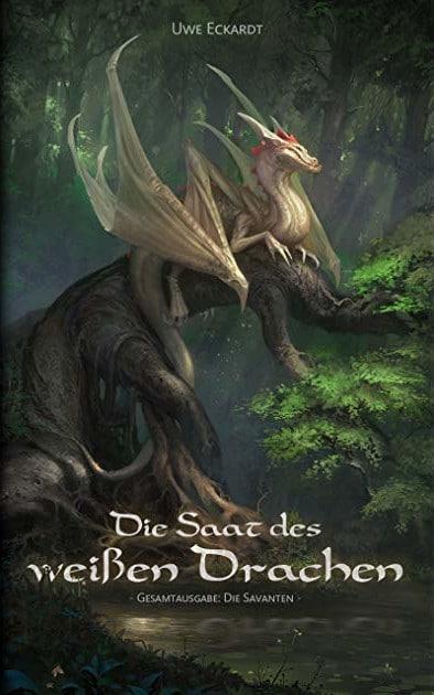 Uwe Eckardt: Die Saat des weißen Drachen (Die besten Fantasybücher für Jugendliche)
