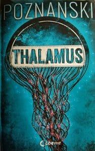 Ursula Poznanski: Thalamus, Broschierte Ausgabe, Loewe Verlag, 2018