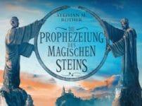 Stephan M. Rother: Die Prophezeiung des magischen Steins (High Fantasy)