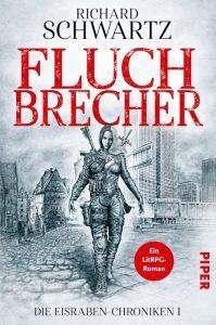 Richard Schwartz: Fluchbrecher,  Die Eisraben-Chroniken 1, Broschierte Ausgabe, Piper Verlag, 2018